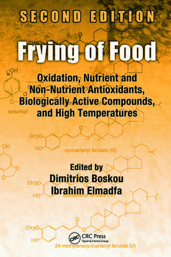 Frying of Food Oxidation, Nutrient and Non-Nutrient Antioxidants, Biologically Active Compounds and High Temperatures, Second Edition book cover