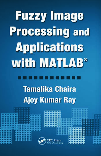 Fuzzy Image Processing and Applications with MATLAB book cover