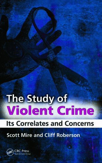 The Study of Violent Crime Its Correlates and Concerns book cover