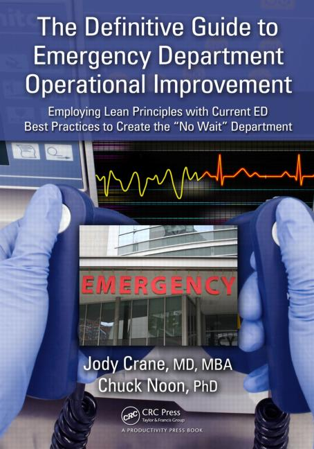 """The Definitive Guide to Emergency Department Operational Improvement Employing Lean Principles with Current ED Best Practices to Create the """"No Wait"""" Department book cover"""