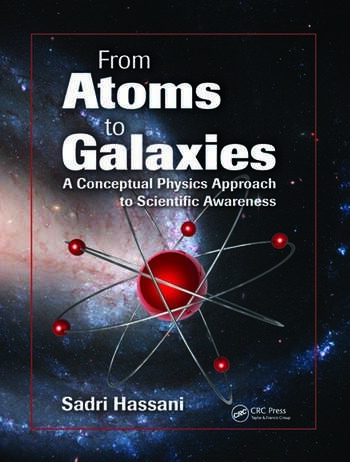 From Atoms to Galaxies A Conceptual Physics Approach to Scientific Awareness book cover