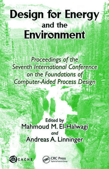Design for Energy and the Environment Proceedings of the Seventh International Conference on the Foundations of Computer-Aided Process Design book cover