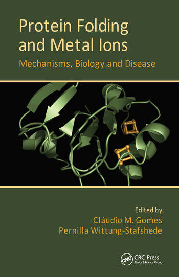 Protein Folding and Metal Ions Mechanisms, Biology and Disease book cover