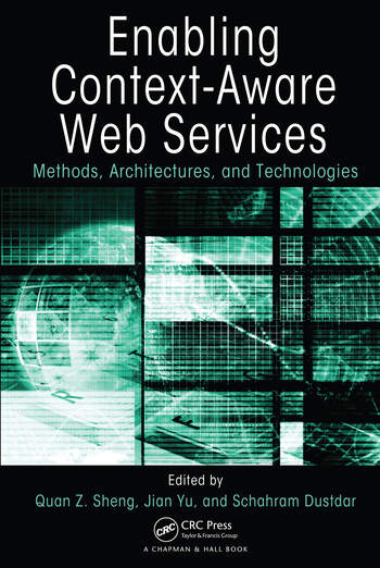 Enabling Context-Aware Web Services Methods, Architectures, and Technologies book cover