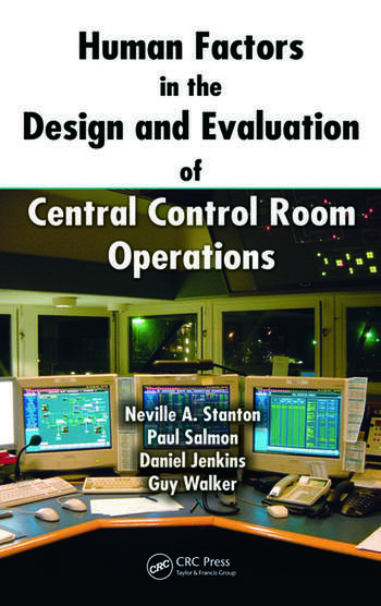 Human Factors in the Design and Evaluation of Central Control Room Operations book cover