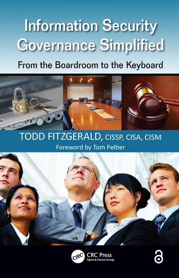 Information Security Governance Simplified From the Boardroom to the Keyboard book cover