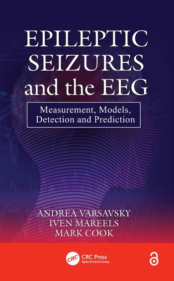 Epileptic Seizures and the EEG Measurement, Models, Detection and Prediction book cover