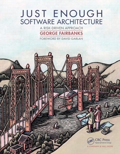 Just Enough Software Architecture A Risk-Driven Approach book cover
