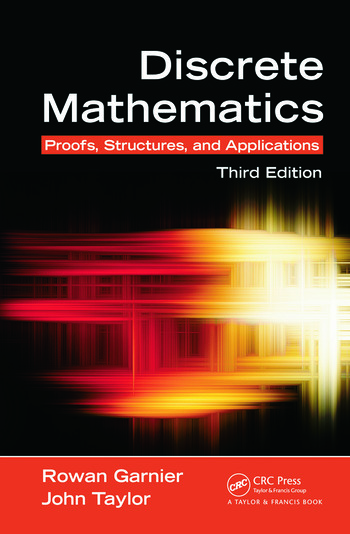 Discrete Mathematics Proofs, Structures and Applications, Third Edition book cover