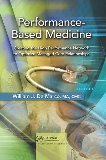 Performance-Based Medicine Creating the High Performance Network to Optimize Managed Care Relationships book cover