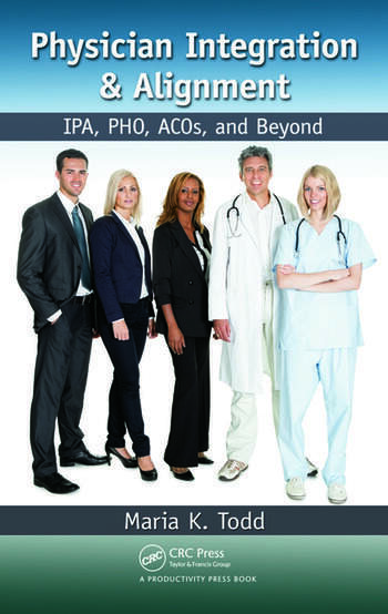 Physician Integration & Alignment IPA, PHO, ACOs, and Beyond book cover