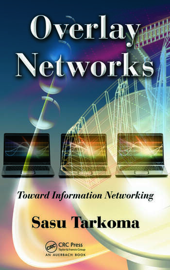 Overlay Networks Toward Information Networking. book cover