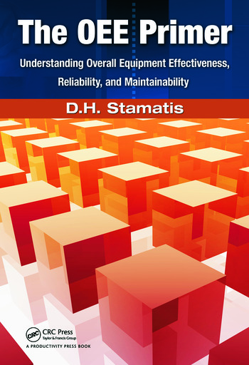 The OEE Primer Understanding Overall Equipment Effectiveness, Reliability, and Maintainability book cover