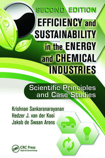 Efficiency and Sustainability in the Energy and Chemical Industries Scientific Principles and Case Studies, Second Edition book cover