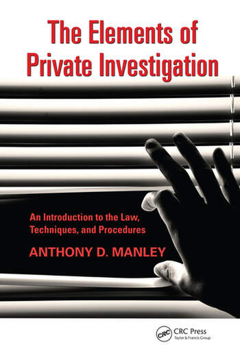 The Elements of Private Investigation An Introduction to the Law, Techniques, and Procedures book cover