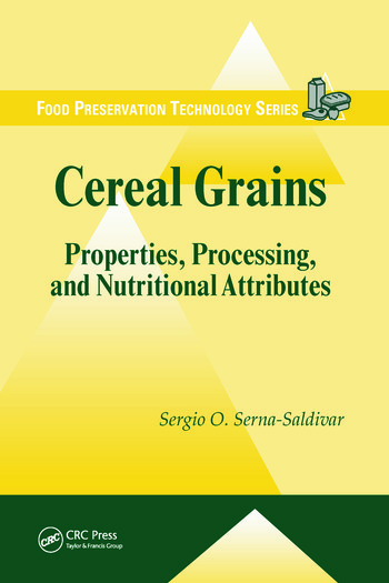 Cereal Grains Properties, Processing, and Nutritional Attributes book cover