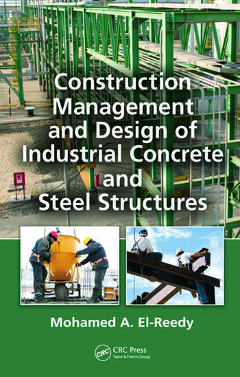 Construction Management and Design of Industrial Concrete and Steel Structures book cover