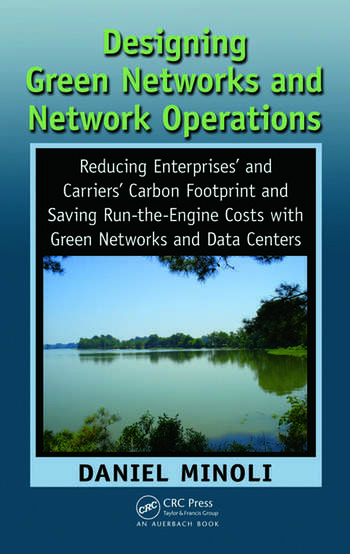 Designing Green Networks and Network Operations Saving Run-the-Engine Costs book cover