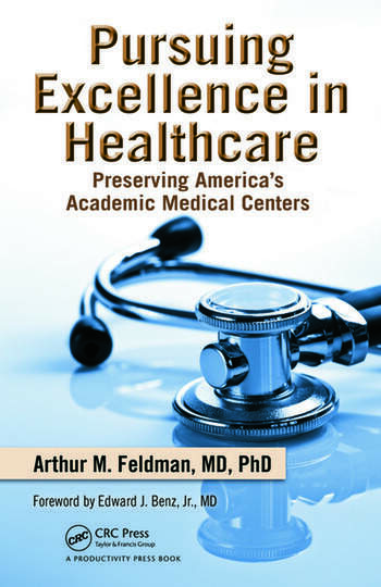Pursuing Excellence in Healthcare Preserving America's Academic Medical Centers book cover