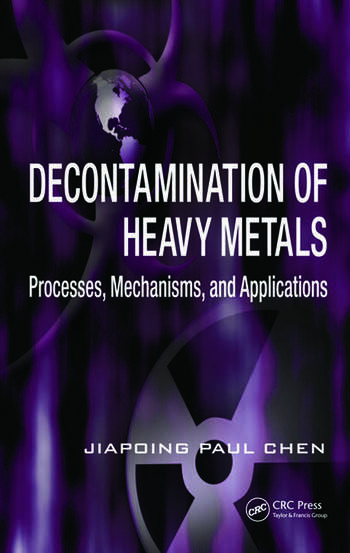 Decontamination of Heavy Metals Processes, Mechanisms, and Applications book cover