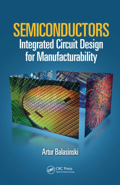 Semiconductors Integrated Circuit Design for Manufacturability book cover