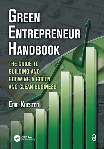Green Entrepreneur Handbook The Guide to Building and Growing a Green and Clean Business book cover