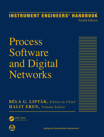 Instrument Engineers' Handbook, Volume 3 Process Software and Digital Networks, Fourth Edition book cover