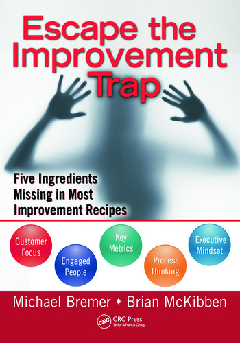 Escape the Improvement Trap Five Ingredients Missing in Most Improvement Recipes book cover