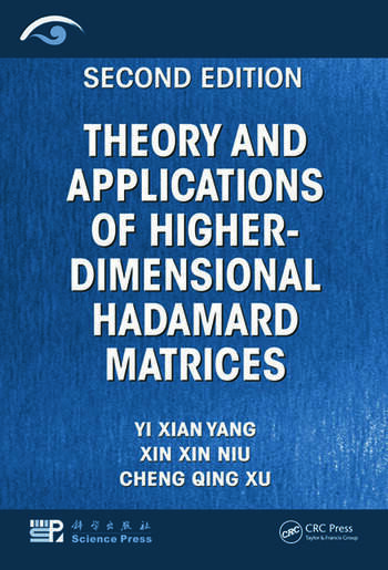 Theory and Applications of Higher-Dimensional Hadamard Matrices, Second Edition book cover