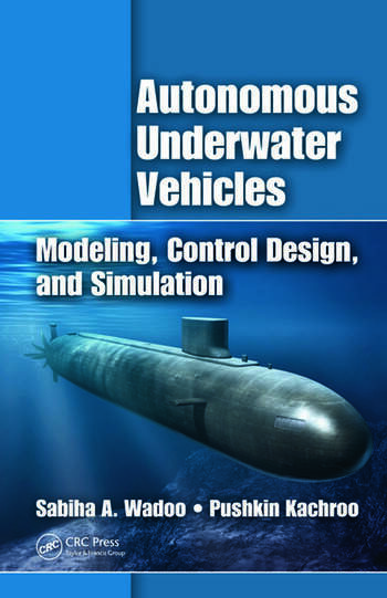 Autonomous Underwater Vehicles Modeling, Control Design and Simulation book cover