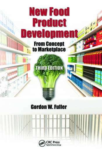 Food Product Development : New food product development from concept to marketplace