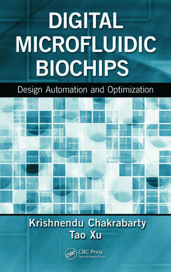 Digital Microfluidic Biochips Design Automation and Optimization book cover
