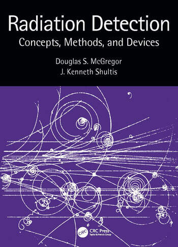 Radiation Detection Concepts, Methods, and Devices book cover