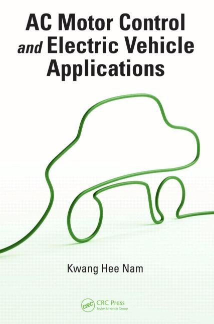 AC Motor Control and Electrical Vehicle Applications book cover
