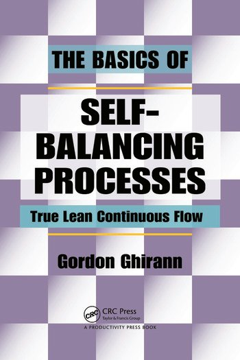 The Basics of Self-Balancing Processes True Lean Continuous Flow book cover