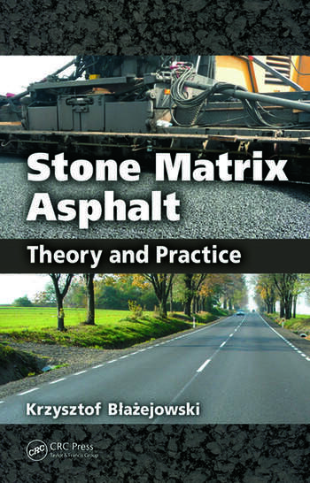 Stone Matrix Asphalt Theory and Practice book cover
