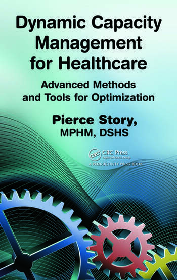 Dynamic Capacity Management for Healthcare Advanced Methods and Tools for Optimization book cover