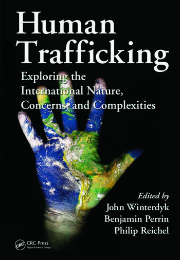 Human Trafficking Exploring the International Nature, Concerns, and Complexities book cover
