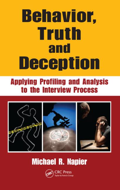 Behavior, Truth and Deception Applying Profiling and Analysis to the Interview Process book cover