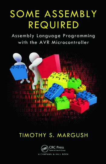 Some Assembly Required Assembly Language Programming with the AVR Microcontroller book cover