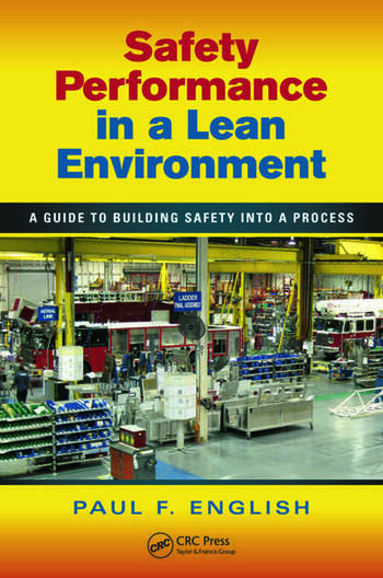 Safety Performance in a Lean Environment A Guide to Building Safety into a Process book cover