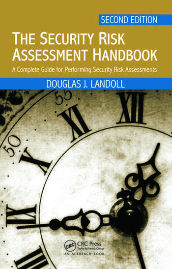 The Security Risk Assessment Handbook: A Complete Guide For
