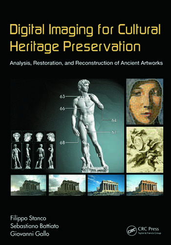 Digital Imaging for Cultural Heritage Preservation Analysis, Restoration, and Reconstruction of Ancient Artworks book cover
