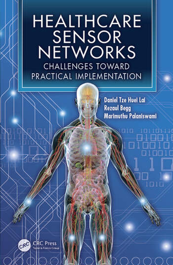 Healthcare Sensor Networks Challenges Toward Practical Implementation book cover