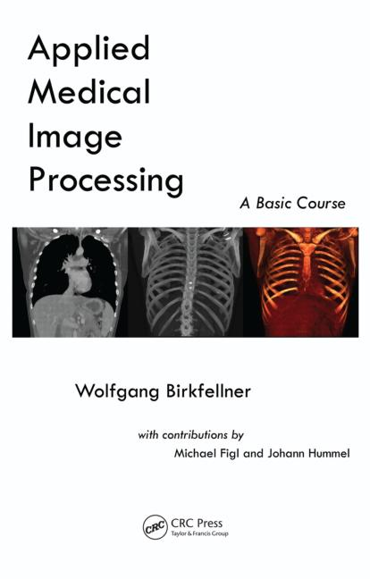 Applied Medical Image Processing A Basic Course book cover