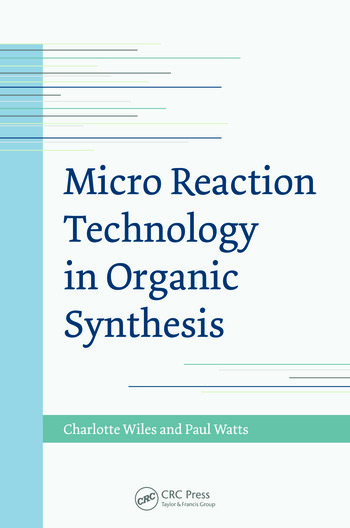 Micro Reaction Technology In Organic Synthesis Crc Press border=