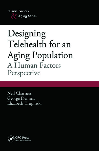 Designing Telehealth for an Aging Population A Human Factors Perspective book cover