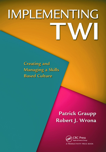 Implementing TWI Creating and Managing a Skills-Based Culture book cover