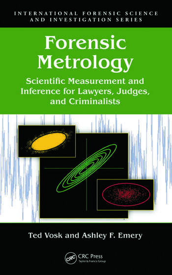 Forensic Metrology Scientific Measurement and Inference for Lawyers, Judges, and Criminalists book cover