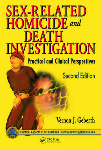 Sex-Related Homicide and Death Investigation Practical and Clinical Perspectives, Second Edition book cover